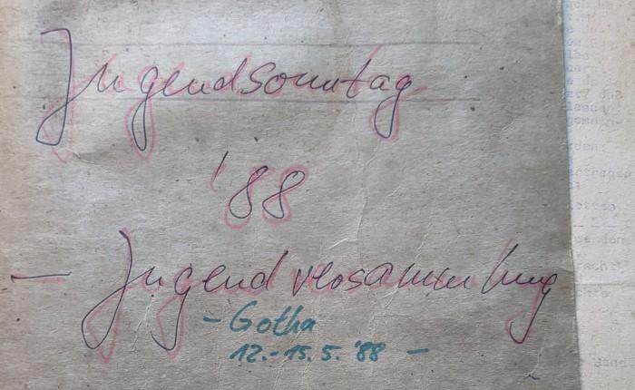 Vom Ende der DDR. Die Ökumenische Jugendversammlung vom 12. – 15. Mai 1988 in Gotha(1)